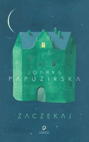 Zaczekaj Joanna Papuzińska