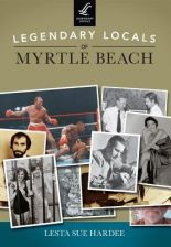 Legendary Locals of Myrtle Beach (Hardee Lesta Sue)(Paperback)