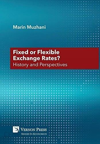 Fixed Or Flexible Exchange Rates