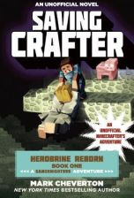 Saving Crafter: Herobrine Reborn Book One: A Gameknight999 Adventure: An Unofficial Minecrafter's Adventure (Cheverton Mark)(Paperback)