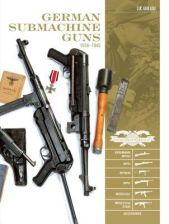 German Submachine Guns, 1918-1945: Bergmann Mp18/I, Mp34/38/40/41, Mkb42/43/1, Mp43/1, Mp44, Stg44, Accessories (Guillou Luc)(Twarda)