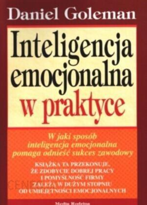 Inteligencja emocjonalna w praktyce  Nowe wydanie