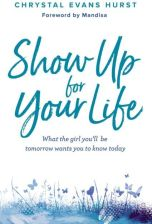 Show Up for Your Life (Hurst Chrystal Evans)