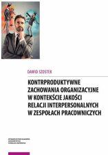 92b444bc4e78e0 Kontrproduktywne zachowania organizacyjne w kontekście jakości relacji  interpersonalnych w zespołach ...