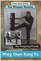 Literatura obcojęzyczna Wing Chun Kung Fu - The Wooden Dummy - Our Forgiving Friend - Hse (Beardsell Mark) - zdjęcie 1