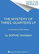 The Mystery of Three Quarters: The New Hercule Poirot Mystery (Hannah Sophie)(Paperback)