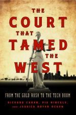 The Court That Tamed the West (Cahan Richard)