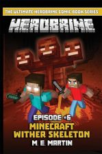 Herobrine Episode 6: Minecraft Wither Skeleton
