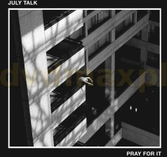 July Talk: Pray For It [CD]