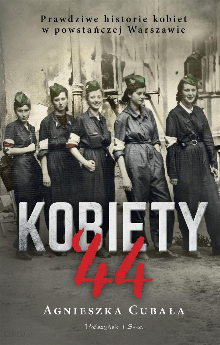 Kobiety '44. Prawdziwe historie kobiet w powstańczej Warszawie