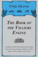 The Book of the Villiers Engine - A Complete and Fully Illustrated Instruction Manual on the Construction, Running, and Repair of Villiers Engines - P