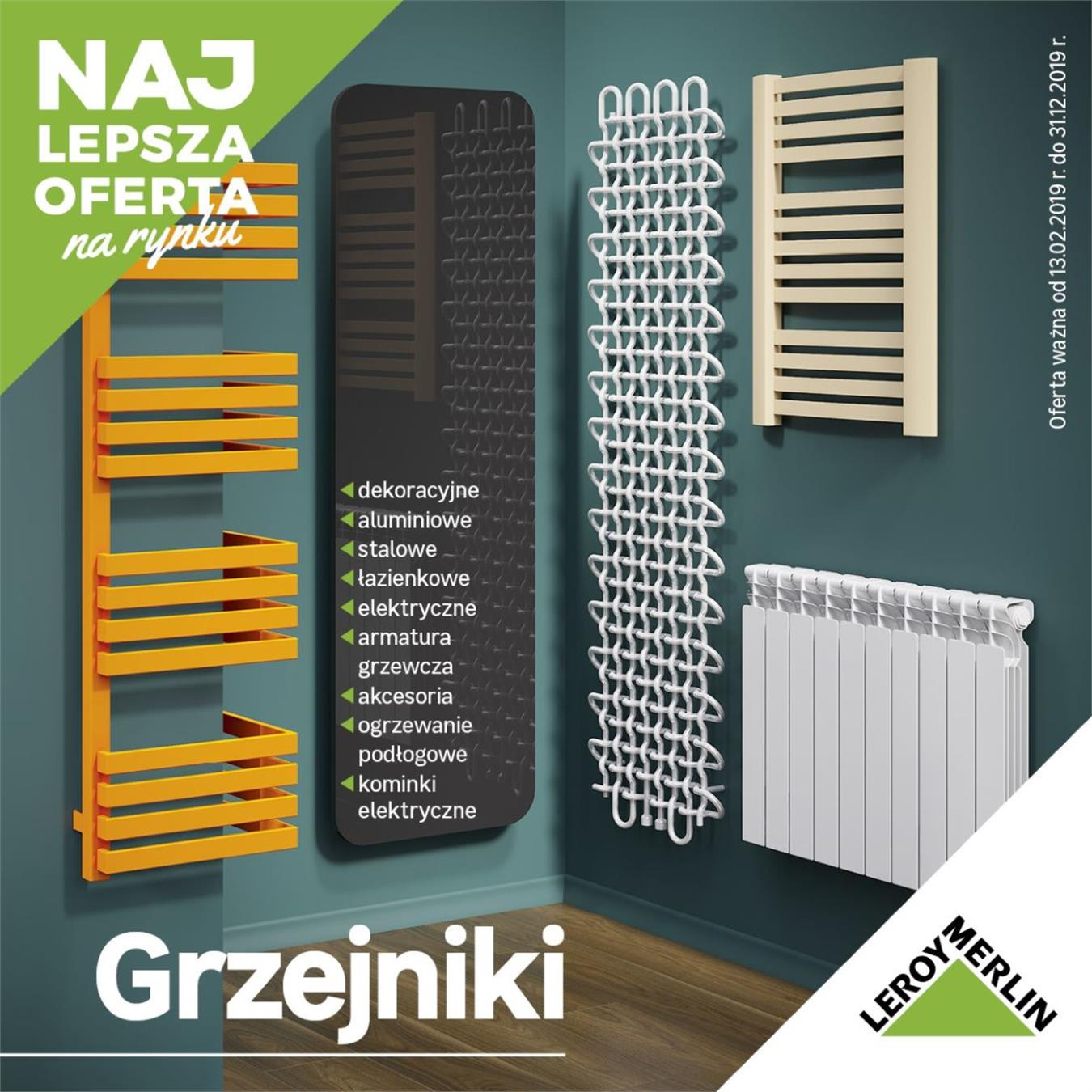 Gazetka Leroy Merlin Polska Sp. z o.o. nr 1 od 2019-02-15 do 2019-12-31