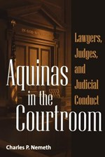 Aquinas in the Courtroom: Lawyers, Judges, and Judicial Conduct