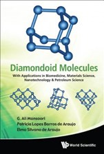 Diamondoid Molecules: With Applications in Biomedicine, Materials Science, Nanotechnology & Petroleum Science