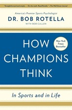 How Champions Think - Rotella Dr. Bob