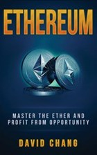 Ethereum: Master the Ether and Profit from Opportunity