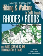 Rhodes (Rodos) Complete Topographic Map Atlas 1: 40000 with Halki (Chalki) Island Greece Hiking & Walking in Greek Islands Greece Dodecanese Trekking