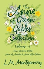 The Anne of Green Gables Collection - Volumes 1-3 (Anne of Green Gables, Anne of Avonlea and Anne of the Island) (Montgomery L. M.)(Paperback)