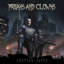 Justice Elite - Freaks And Clowns (Winyl)