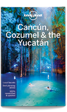 Kankun Jukatan Lonely Planet Cancun Cozumel & the Yucatan